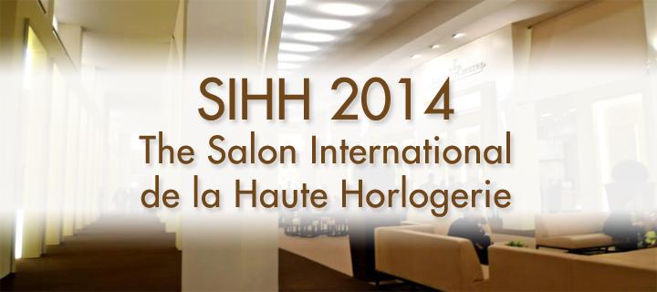 Sihh 2014 Salone internazionale dell'alta orologeria