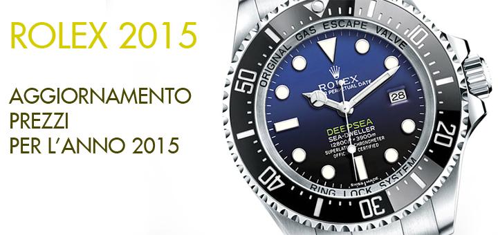 Aggiornamento Prezzi Orologi Rolex 2015